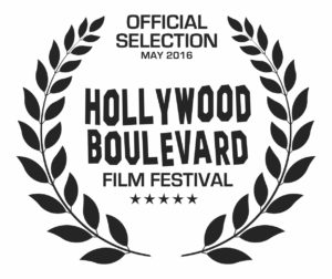 Official Selection May 2016 Hollywood Boulevard Film Festival